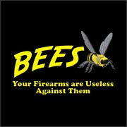 Bees - Your Firearms Are Useless Against Them - funny tommy boy chris farley callahan auto parts T-shirt