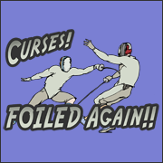 Curses Foiled Again  funny fencing t-shirt