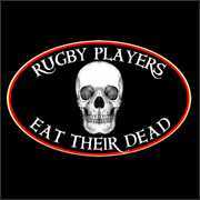 Rugby Players Eat Their Dead T-Shirt Skull