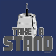 Take A Stand - Beer  Keg Stand Party Shirt