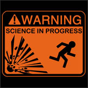 Warning Science in Progress Mythbusters T-Shirt