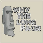 Why the Long Face? Funny Easter Island t-shirt